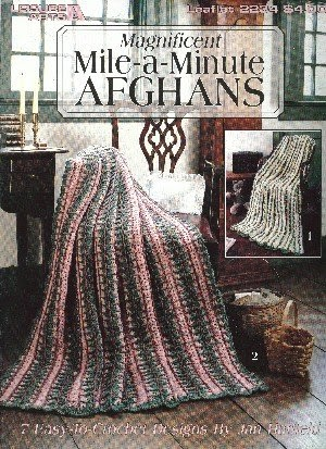 Magnificent Mile A Minute Afghans 7 Easy To Crochet