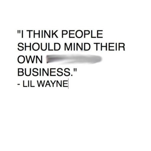 Mind Your Business Quotes And Sayings Oxynuxorg
