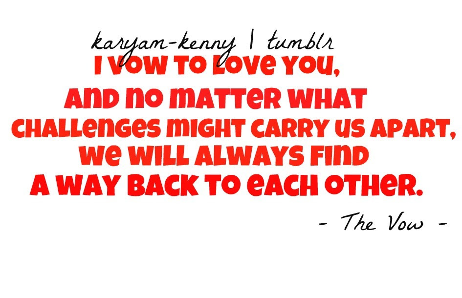 The Vow Quotes I Chose To Stay With Him