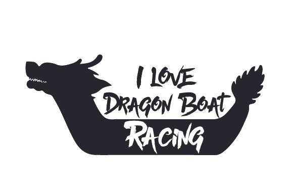 Download I love Dragon Boat Racing SVG Cut Files