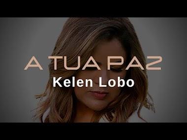 """Kelen Lobo canta """"A Tua Paz"""" em uma bela e oportuna mensagem musical"""