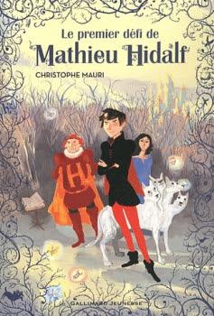 Couverture Mathieu Hidalf, tome 1 : Le premier défi de Mathieu Hidalf