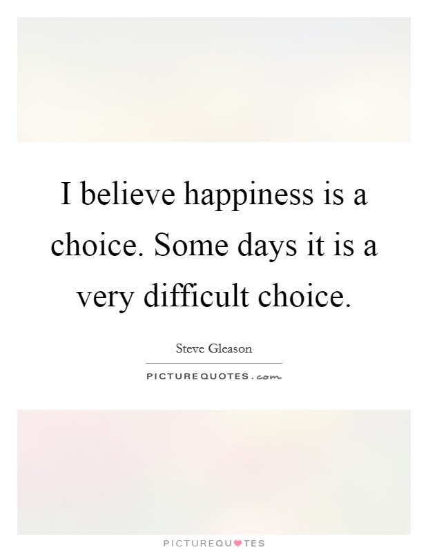 Happiness Choices Quotes Sayings Happiness Choices Picture Quotes