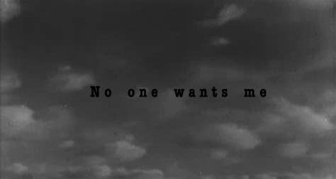 No One Wants Me Quotes