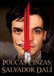 Poucas Cinzas: Salvador Dalí | filmes-netflix.blogspot.com