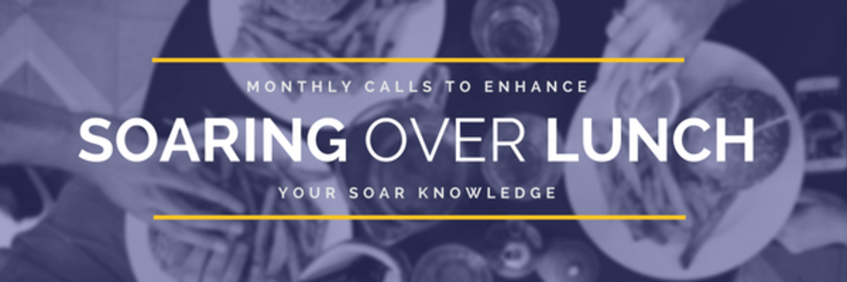 SOARing Over Lunch: Monthly Calls to Enhance Your SOAR Knowledge