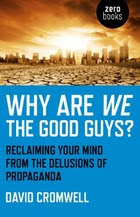 Why Are We The Good Guys?: Reclaiming Your…