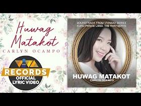 Huwag Matakot by Carlyn Ocampo [Official Lyric Video]