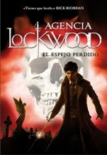 El espejo perdido (La agencia Lockwood II) Jonathan Stroud