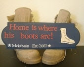 Home is Where His Boots are Sign