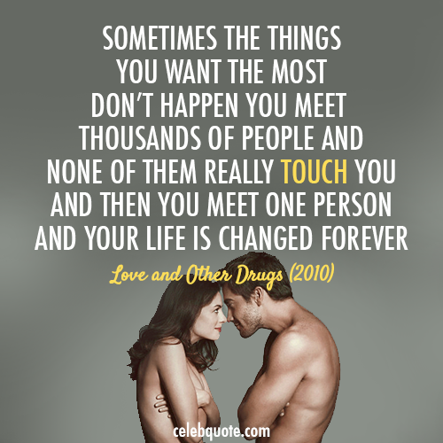 Love And Other Drugs 2010 Quote About Truth Touching Romantic