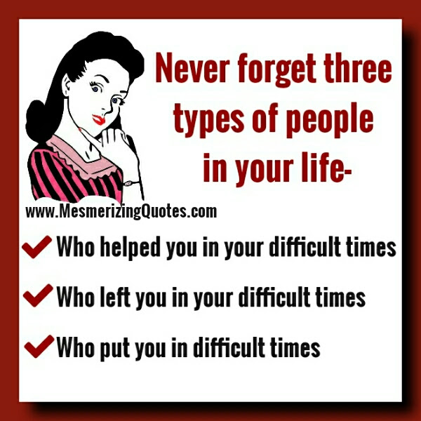 Never Forget Three Types Of People In Your Life Mesmerizing Quotes
