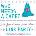Who Needs a Cape?  Linky