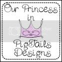 Our Princess in PigTails Designs