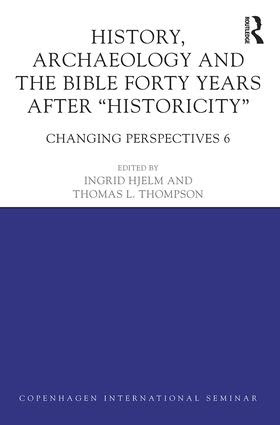 "History, Archaeology and The Bible Forty Years After ""Historicity"": Changing Perspectives 6"