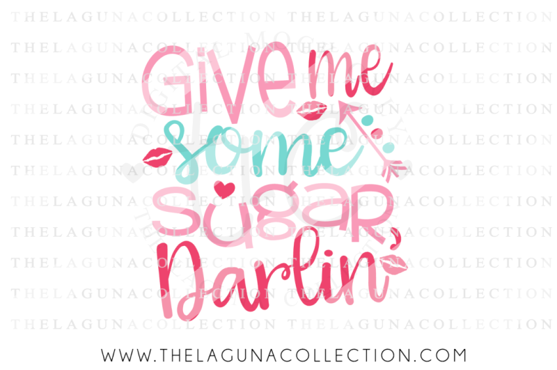Download Free Give me some Sugar Darlin SVG, Valentine SVG, Love ...