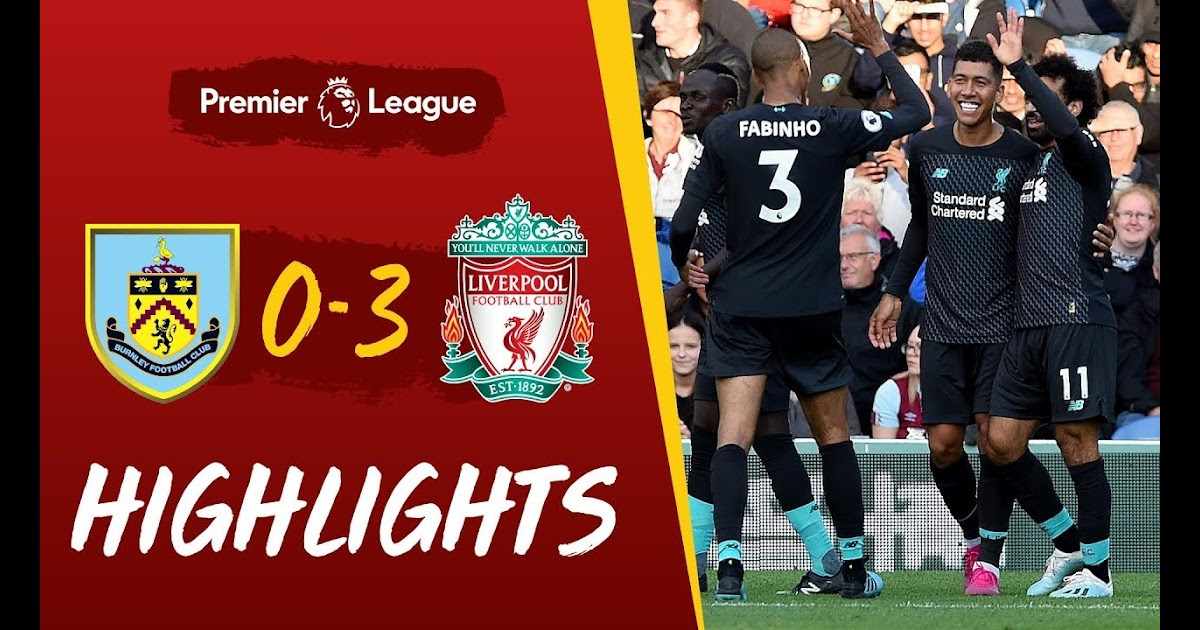 Liverpool Burnley Highlights Youtube