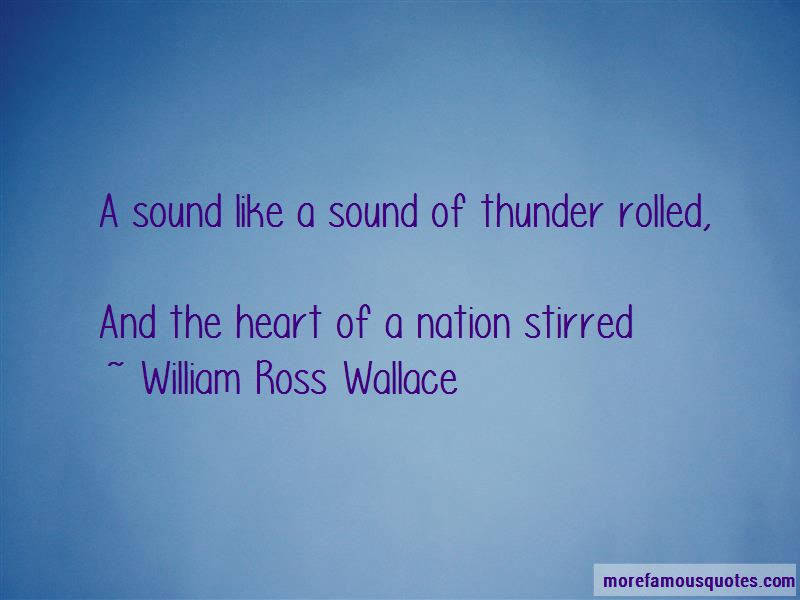 William Ross Wallace Quotes Top 3 Famous Quotes By William Ross Wallace