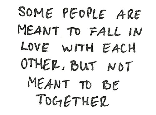 Some People Are Meant To Fall In Love With Each Other But Not