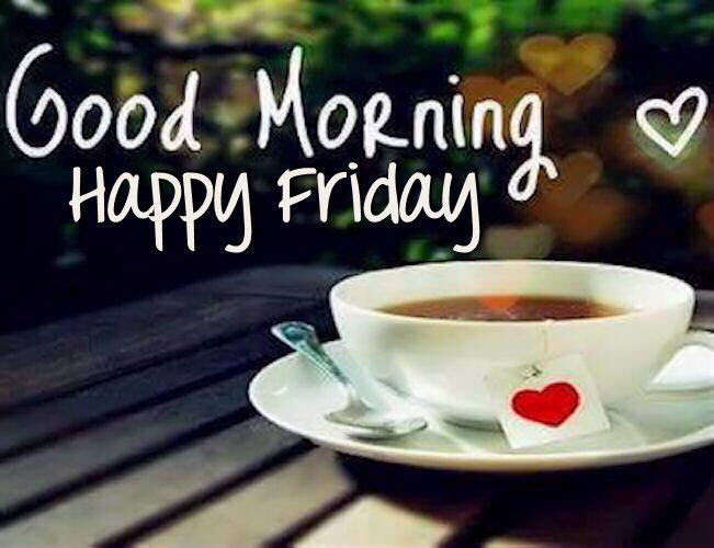 Good Morning Happy Friday Image With Tea Pictures Photos And