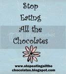 Stop Eating All The Chocolates