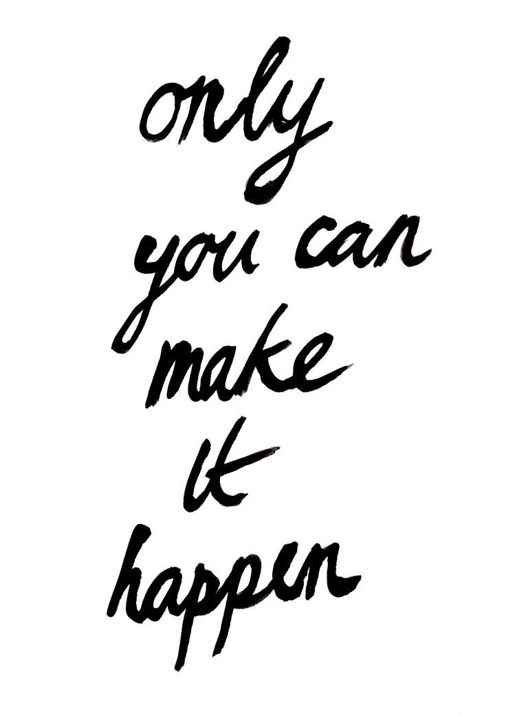 Only You Can Make It Happen Quotes