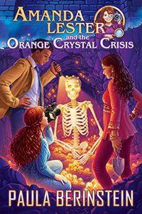 The Orange Crystal Crisis by Paula Berinstein