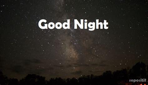sepositif  kata kata ucapan selamat malam selamat