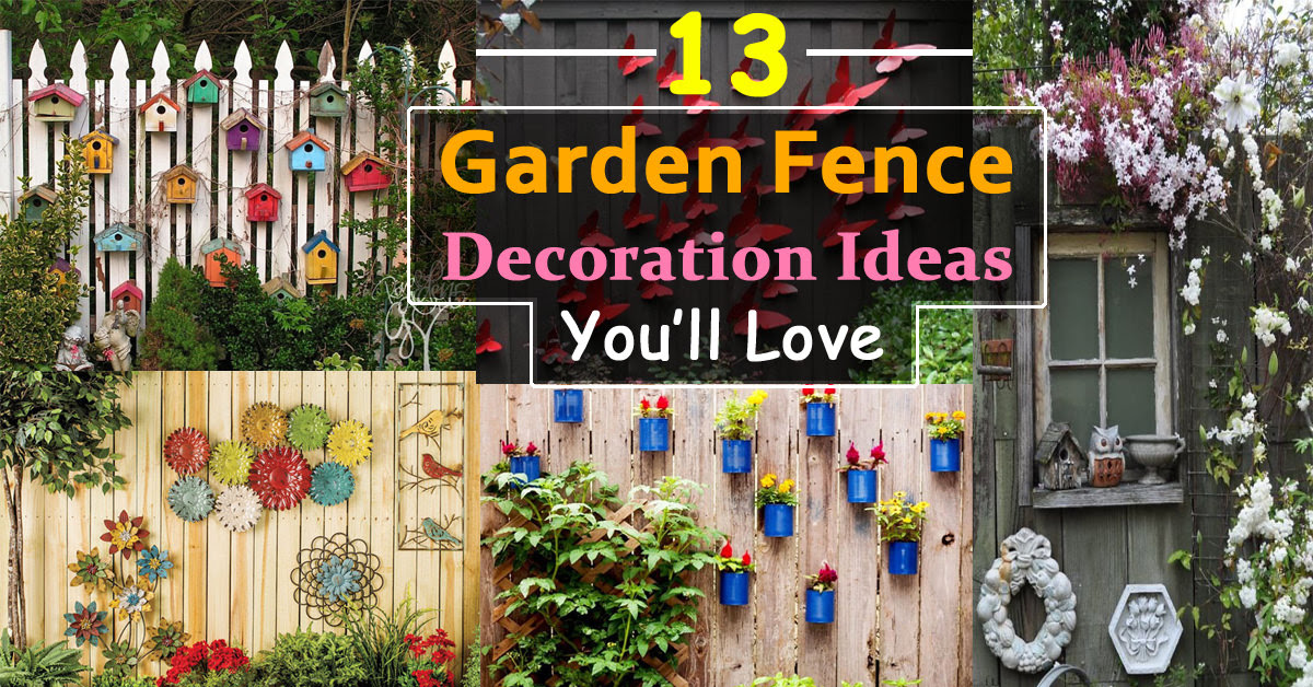 13 Garden Fence Decoration Ideas Youll Love 2