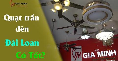 Quạt trần đèn Đài Loan có tốt không?