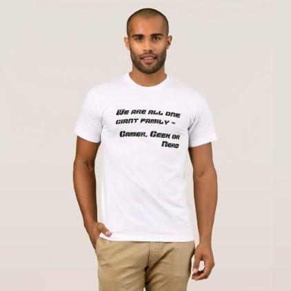 Gamer, Geek or Nerd? T-Shirt