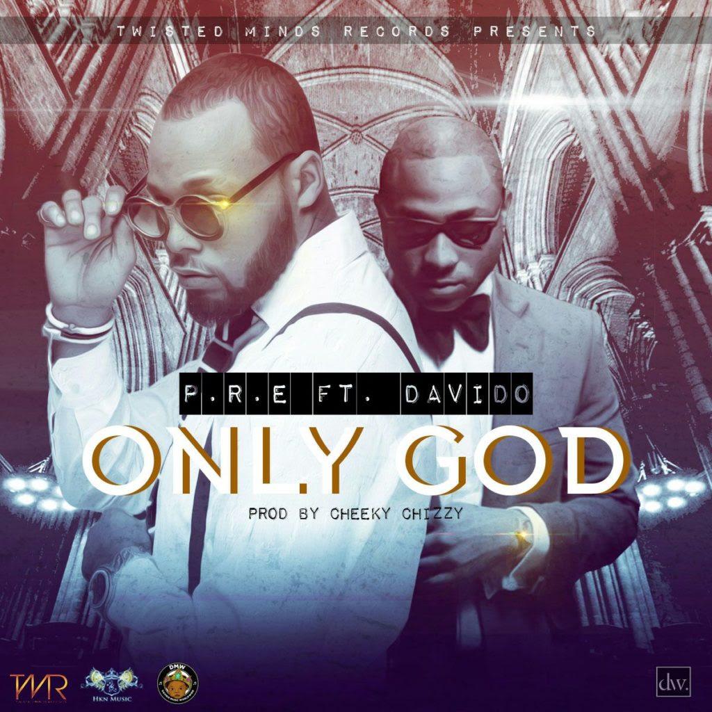 P.R.E ft. Davido - Only God