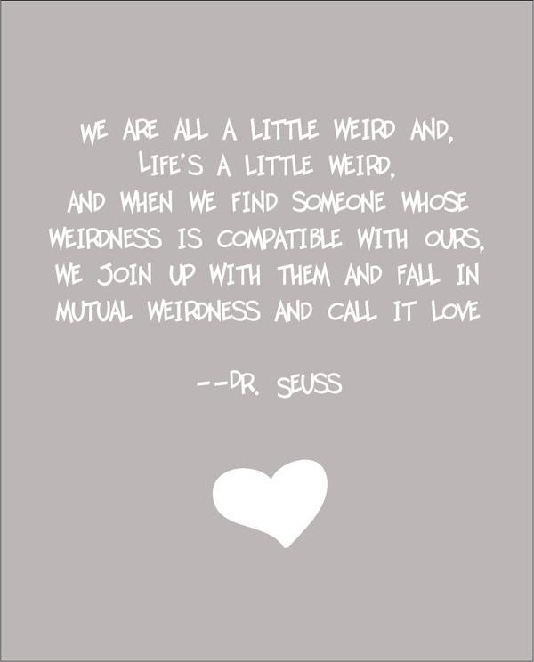 Dr Seuss Weird Love Quote Print 2322878 Weddbook