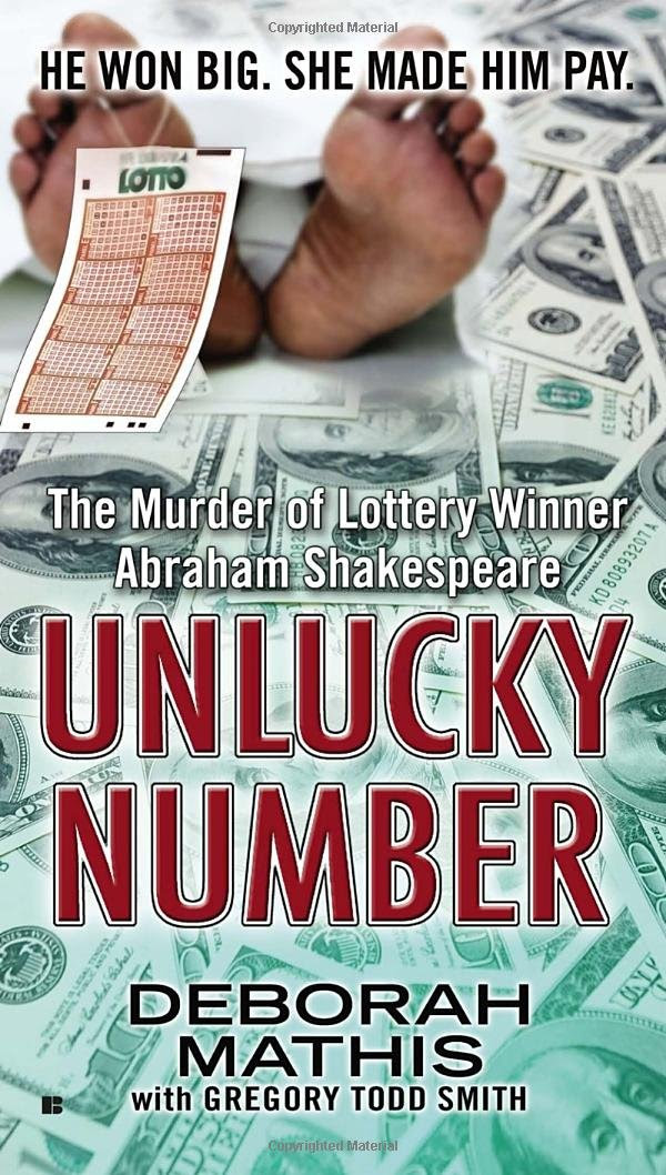 Unlucky Number: The Murder of Lottery Winner Abraham Shakespeare ...
