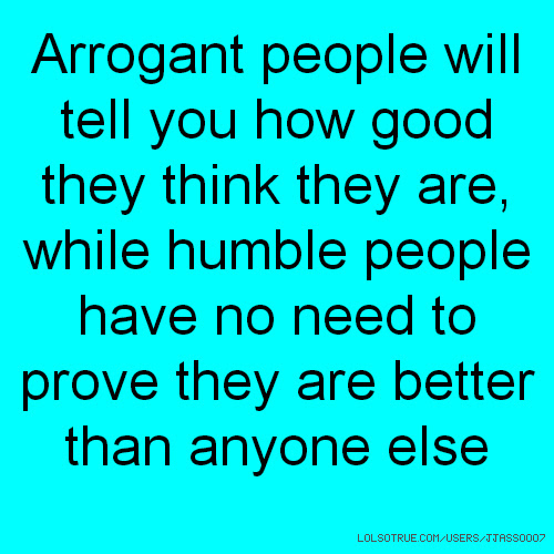 Images Of I Hate Arrogant People Quotes Spacehero