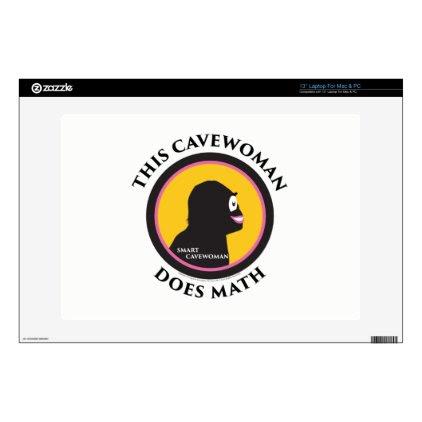 "13"" Laptop Mac/PC Skin Smart Cavewoman Does Math Skins For 13"" Laptops"