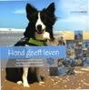 Hond geeft leven; Hoe samenwerken met een psychiatrie assistentiehond het leven ingrijpend verandert