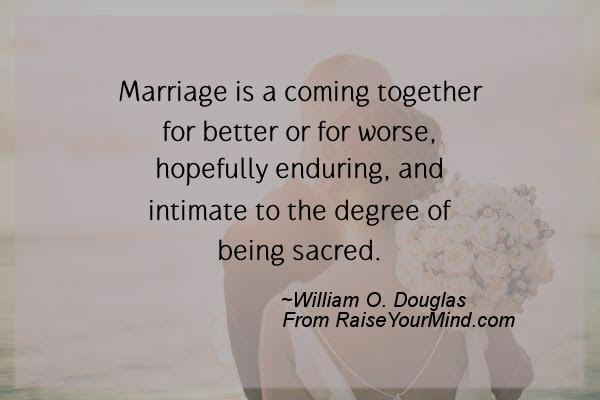 Wedding Wishes Quotes Verses Marriage Is A Coming Together For