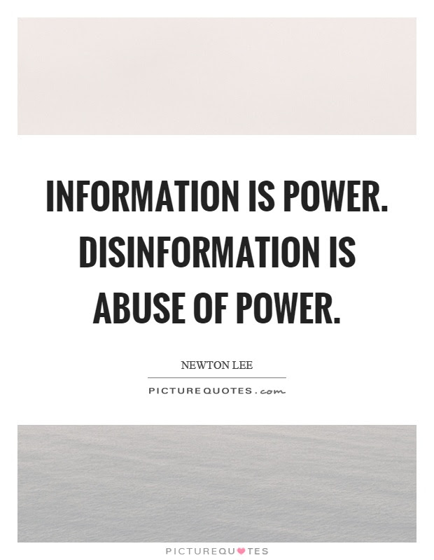 Information Is Power Disinformation Is Abuse Of Power Picture Quotes