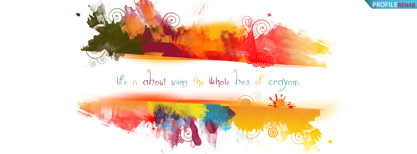 Quote About Colorful Life Facebook Cover