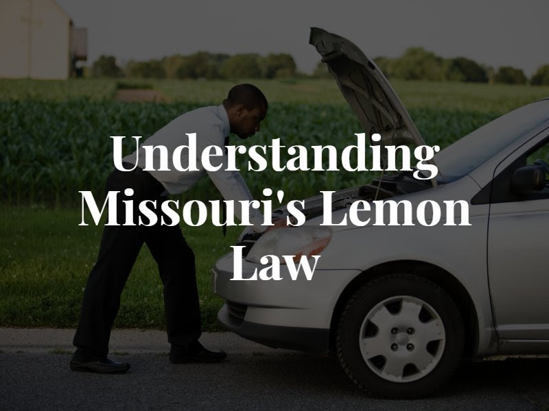 Got A Lemon How Missouri S Lemon Law Can Protect You