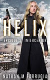 Helix: Episode 3 (Interceptor) - Nathan M Farrugia