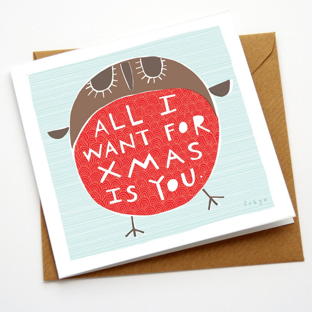 All I want for xmas is you - Greeting Card
