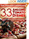 The Tomato Cookbook: 33 Amazing Tomat...