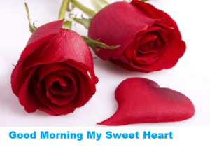Original Good Morning My Sweetheart Pictures