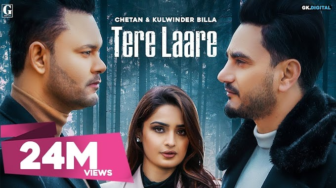 Tere Laare Lyrics in Punjabi - Chetan & Kulwinder Billa