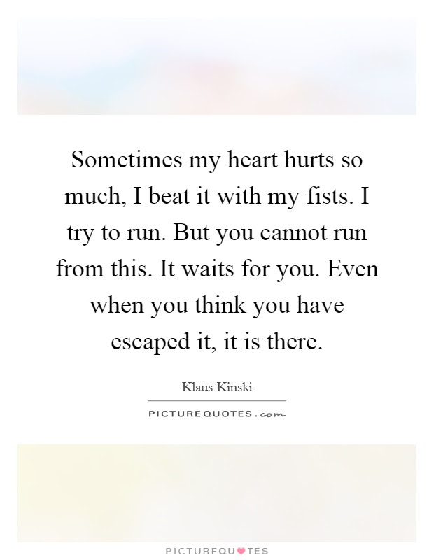 Quotes About Hurting My Heart