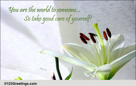Take Good Care Of Yourself Free Take Care Ecards Greeting Cards