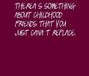 Childhood Friends Quotes Bring Back Great Memories Of Past Times