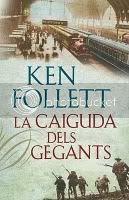 La caiguda dels gegants-Ken Follet